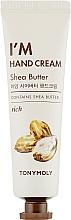 Parfums et Produits cosmétiques Crème au beurre de karité pour mains - Tony Moly I'm Hand Cream Shea Butter