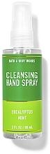 Parfums et Produits cosmétiques Spray pour mains, eucalyptus et menthe verte - Bath And Body Works Cleansing Hand Spray Eucalyptus Spearmint