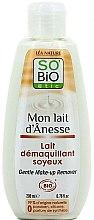 Parfums et Produits cosmétiques Lait démaquillant soyeux Mon lait d'Ânesse - So'Bio Etic Gentle Make-up Remover