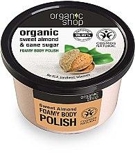 Parfums et Produits cosmétiques Gommage moussant au sucre de canne et amande douce pour corps - Organic Shop Foamy Body Scrub Organic Sweet Almond & Sugar