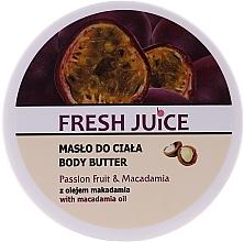 Parfums et Produits cosmétiques Beurre à l'huile de macadamia et extrait de fruit de la passion pour corps - Fresh Juice Passion Fruit & Macadamia