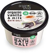 Parfums et Produits cosmétiques Sels de bain au lait et vanille - Organic Shop Baths Salt Organic Vanilla & Milk