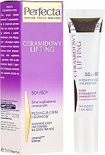 Parfums et Produits cosmétiques Crème de jour et nuit éclaircissante pour yeux et paupières 50+/60+ - Perfecta Ceramid Lift 50+/60+ Eye Cream