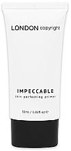 Parfums et Produits cosmétiques Base de teint - London Copyright Impeccable Skin Perfecting Primer