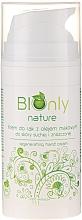Parfums et Produits cosmétiques Crème bio à l'huile de pavot pour mains - BIOnly Nature Regenerating Hand Cream