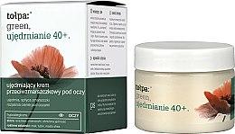 Parfums et Produits cosmétiques Crème raffermissante à l'extrait de graine de pavot pour contour des yeux - Tolpa Green Firming 40+ Anti-Wrinkle Eye And Eyelid Cream