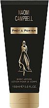 Parfums et Produits cosmétiques Naomi Campbell Pret a Porter - Lotion pour corps