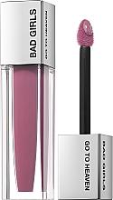 Parfums et Produits cosmétiques Rouge à lèvres liquide mat - Bad Girls Go To Heaven Long Lasting Matte Liquid Lipstick