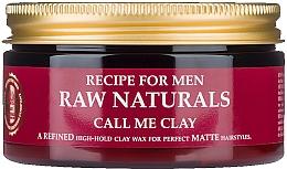 Parfums et Produits cosmétiques Cire matifiante à l'argile et extrait de houblon pour cheveux, fixation forte - Recipe For Men RAW Naturals Call Me Clay