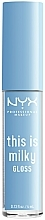 Parfums et Produits cosmétiques Gloss - NYX Professional Makeup This Is Milky Gloss Lip Gloss