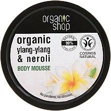 Parfums et Produits cosmétiques Mousse à l'ylang-ylang et néroli bio pour corps - Organic Shop Organic Ylang-Ylang & Neroli Body Mousse