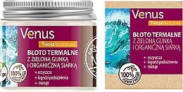 Parfums et Produits cosmétiques Boue thermale à l'argile verte et soufre organique pour corps - Venus Nature Your Recipe Thermal Mud With Green Clay And Organic Sulfur