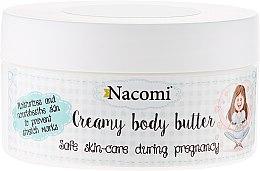Parfums et Produits cosmétiques Beurre corporel crémeux pour femme enceinte - Nacomi Pregnant Care Creamy Body Butter