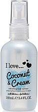 Parfums et Produits cosmétiques Spray rafraîchissant pour le corps Noix de coco - I Love... Coconut & Cream Refreshing Body Spritzer