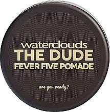 Parfums et Produits cosmétiques Pommade coiffante à fixation forte - Waterclouds The Dude Fever Five Pomade