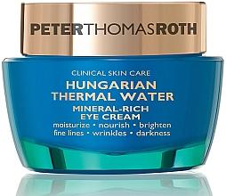 Parfums et Produits cosmétiques Crème contour des yeux - Peter Thomas Roth Hungarian Thermal Water Mineral-Rich Eye Cream