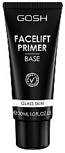 Parfums et Produits cosmétiques Base de maquillage - Gosh Facelift Primer Base