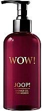 Parfums et Produits cosmétiques Joop! Wow! For Women - Gel douche