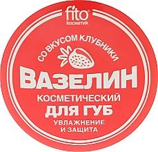Parfums et Produits cosmétiques Vaseline hydratante et protectrice pour lèvres, saveur fraise - FitoKosmetik