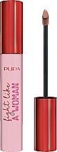 Parfums et Produits cosmétiques Rouge à lèvres liquide - Pupa Fight A Like Woman Lipstick