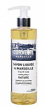 Parfums et Produits cosmétiques Savon liquide de Marseille, Nature - La Corvette Liquid Soap