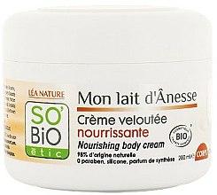Parfums et Produits cosmétiques Crème veloutée nourrissante au lait d'ânesse pour corps - So'Bio Etic Nourishing Body Cream