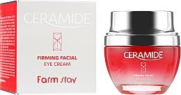 Parfums et Produits cosmétiques Crème aux céramides pour contour des yeux - FarmStay Ceramide Firming Facial Eye Cream