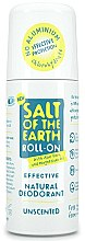 Parfums et Produits cosmétiques Déodorant roll-on sans odeur - Salt of the Earth Effective Unsented Roll-On Deo