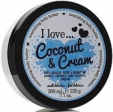 Parfums et Produits cosmétiques Beurre à la noix de coco pour corps - I Love... Coconut & Cream Nourishing Body Butter