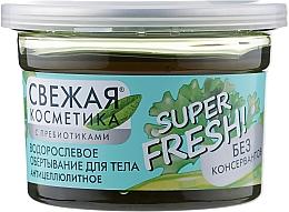 Parfums et Produits cosmétiques Soin anti-cellulite à l'extrait d'algues pour corps - FitoKosmetik Super Fresh