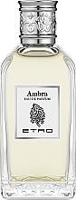 Parfums et Produits cosmétiques Etro Ambra - Eau de Toilette