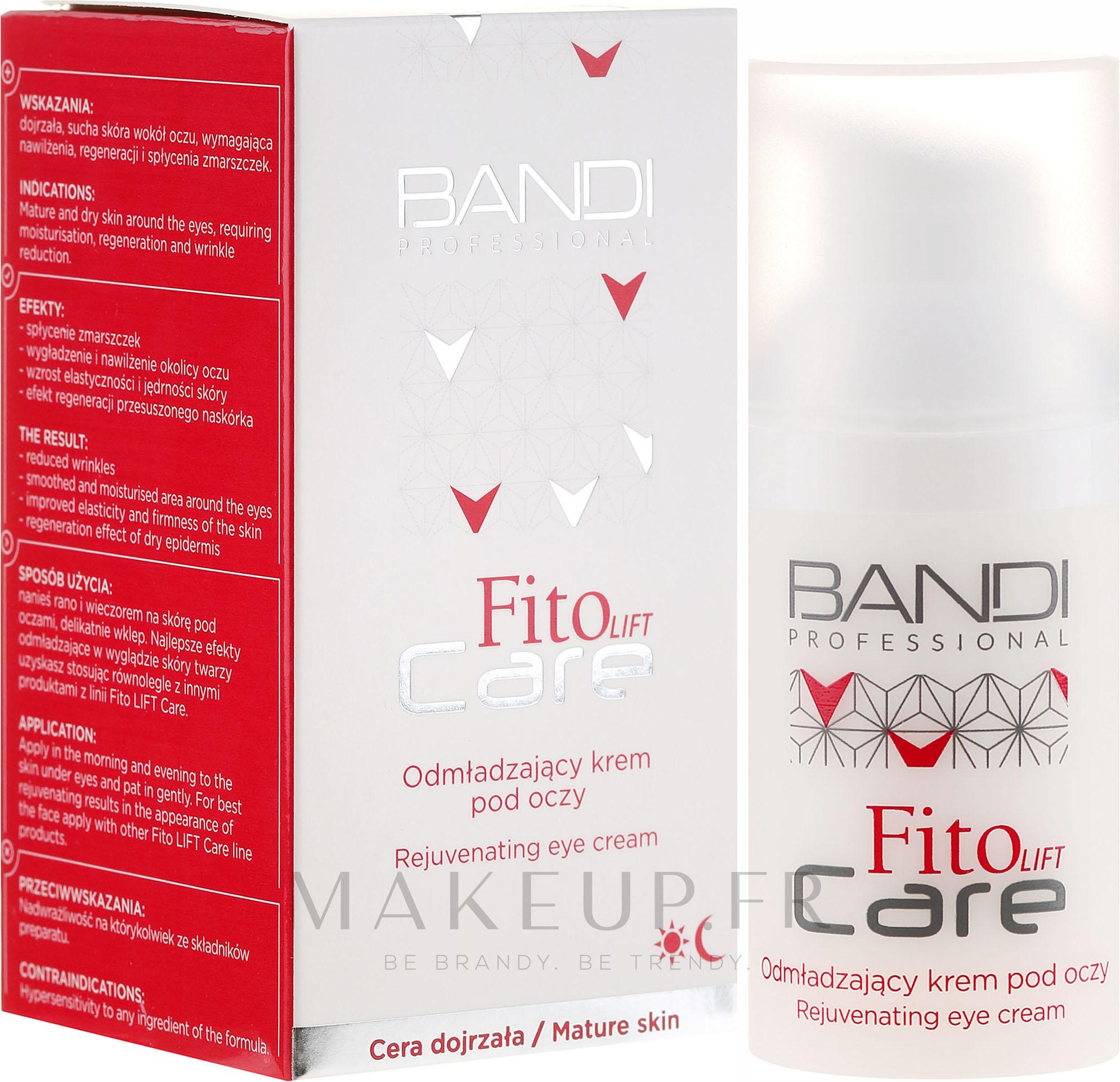 Crème à la glycérine à pour contour des yeux - Bandi Professional Fito Lift Care Rejuvenating Eye Cream — Photo 30 ml